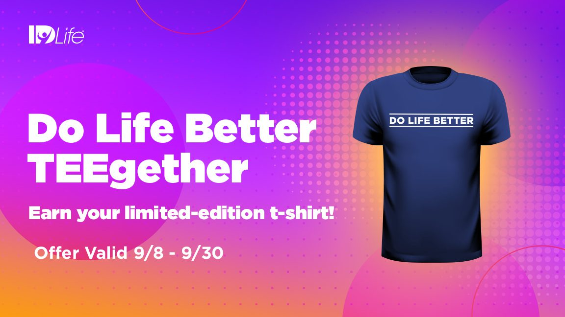 Do Life Better TEEgether Incentive!